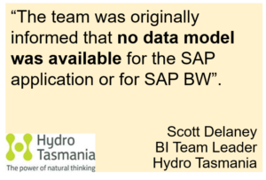 Scott Delaney, BI Team Leader, Hydro Tasmania, quote regarding SAP, SAP BW data model